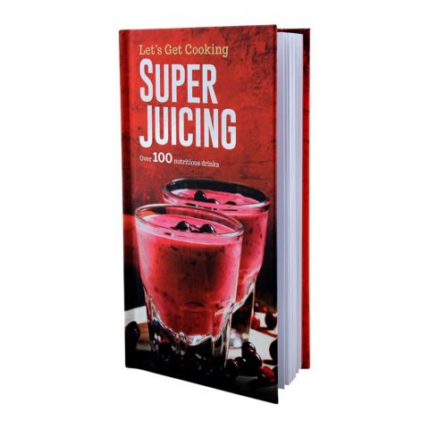 Let's Get Cooking Super Juicing