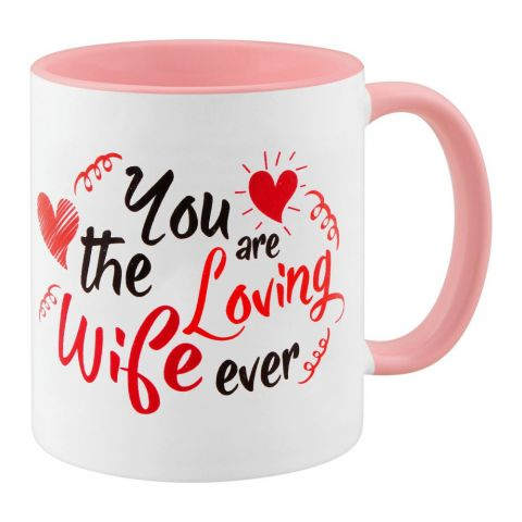 You Are The Loving Wife Ever Gift Mug