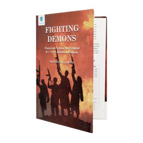 Fighting Demons, Pakistan's War On Terror 9/11 To Radd-Ul-Fassad