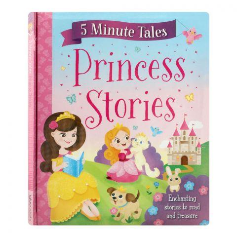5 Minute Tales: Princess Stories Book