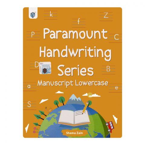 Paramount Hand Writing Series: Manuscript Lowercase Book